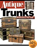 Antique Trunks: Identification & Price Guide