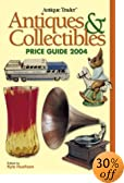 Antique Trader Antiques & Collectibles Price Guide 2004 (Antique Trader Antiques and Collectibles)