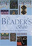 The Beader's Bible: Oveer 300 Great Charts For Beadweavers