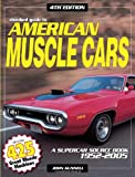 Standard Guide to American Muscle Cars 1952-2005: A Supercar Source Book