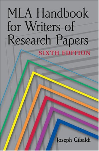 mla citation style mla handbook for writers of research papers 6th edition Mla style: a short guide for writers gibaldi, joseph, ed mla handbook for writers of research papers 6th ed new york: mla, 2003 other examples can be found in both the mla handbook and in the most recent edition of diana.
