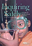 Inquiring Safely A Guide for Middle School Teachers