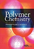 Polymer chemistry [electronic resource] : introduction to an indispensable science