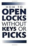 How To Open Locks Without Keys Or Picks (Locksmithing), Paladin Press
