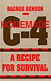 Homemade C-4 A Recipe For Survival: A Recipe For Survival