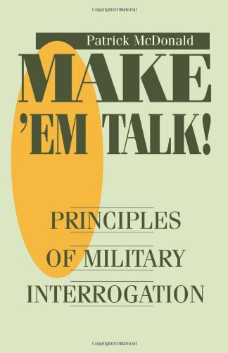 Make â??em Talk: Principles Of Military Interrogation, Mcdonald, Patrick