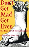 Donâ??t Get Mad - Get Even: The Fine Art Of Revengemanship, Inder, Jane; Eyre, Hilary