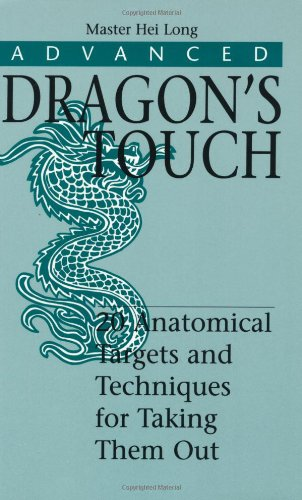 Advanced Dragons Touch: 20 Anatomical Targets And Techniques for Taking Them Out, Long, Hei
