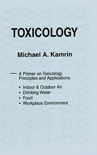 Toxicology-A Primer on Toxicology Principles and Applications, Kamrin, Michael A.