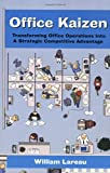Buy Office Kaizen: Transforming Office Operations into a Strategic Competitive Advantage from Amazon