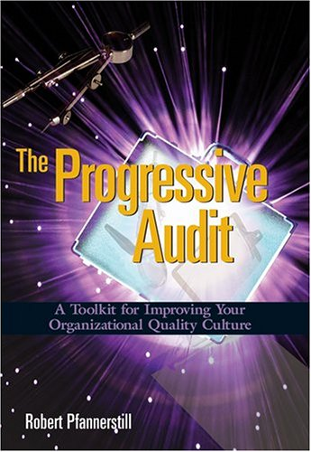 Progressive Audit: A Toolkit for Improving Your Organizational Quality Culture