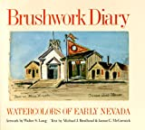 Brushwork Diary: Watercolors of Early Nevada