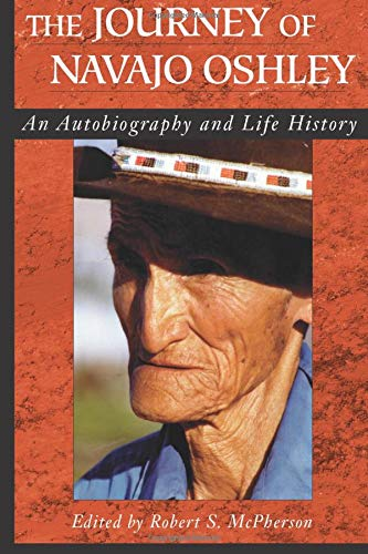 Journey of Navajo Oshley: An Autobiography and Life History