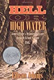 Hell or High Water: James White's Disputed Passage through Grand Canyon, 1867 [paperback]