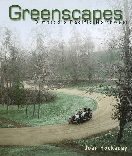 Greenscapes: Olmsted's Pacific Northwest, Hockaday, Joan