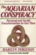 The Aquarian Conspiracy:  Personal and Social Transformation in Our Time, Marilyn Ferguson