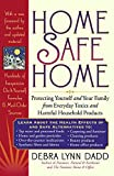 Home Safe Home: Protecting Yourself and Your Family from Everyday Toxics and Harmful Household Products in the Home