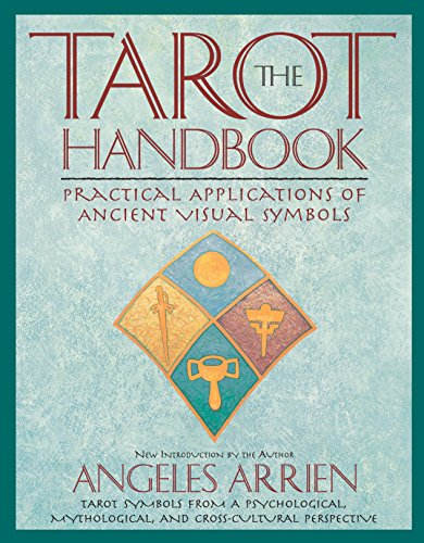 The Tarot Handbook: Practical Applications of Ancient Visual Symbols, Arrien, Angeles