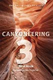 Canyoneering 3: Loop Hikes in Utah's Escalante
