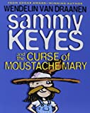 Sammy Keyes & the Moustache Mary