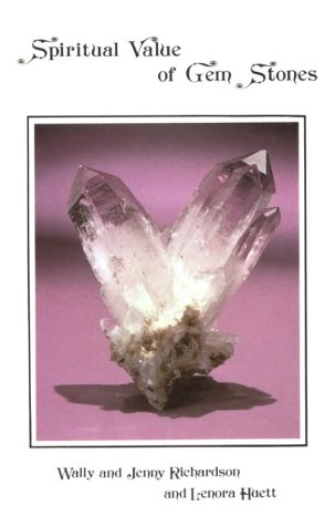 The Spiritual Value of Gem Stones, Richardson, Wallace; Richardson, Wally G.; Huett, Lenora