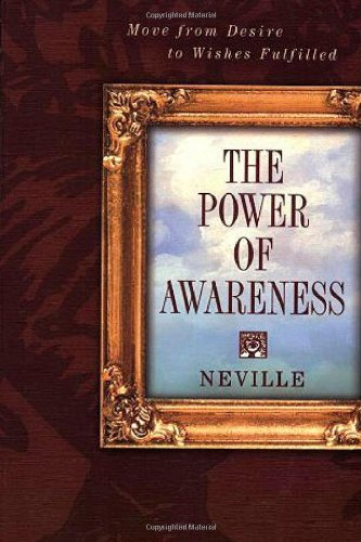 The Power of Awareness: Move from Desire to Wishes Fulfilled