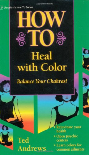 How to Heal with Color, Andrews, Ted