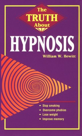 The Truth About Hypnosis (Llewellyn's Vanguard), Hewitt, William W.