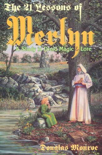 The 21 Lessons of Merlyn: A Study in Druid Magic and Lore, Monroe, Douglas