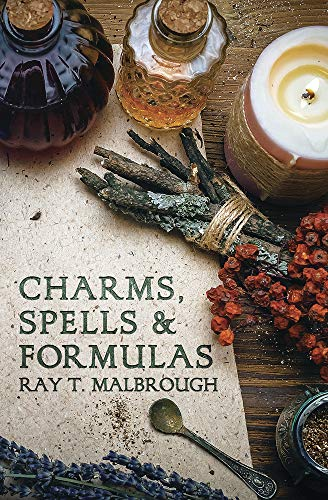 Charms, Spells, and Formulas (Llewellyn's Practical Magick), Ray T. Malbrough