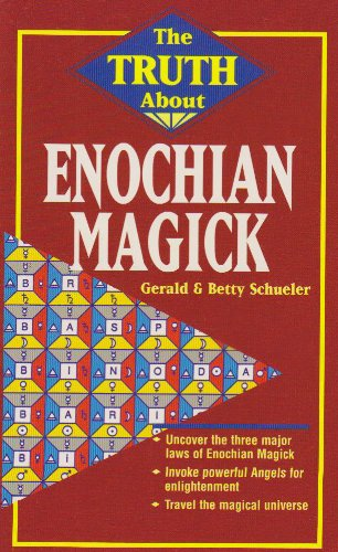 The Truth About Enochian Magick (Truth About Series), Schueler, Betty; Schueler, Gerald