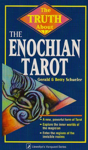 The Truth About the Enochian Tarot (Truth About Series), Schueler, Betty; Schueler, Gerald