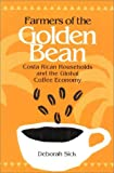 Farmers of the Golden Bean: Costa Rican Households and the Global Coffee Economy