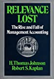 Buy Relevance Lost: The Rise and Fall of Management Accounting from Amazon