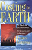 Buy Costing the Earth: The Challenge for Governments, the Opportunities for Business from Amazon