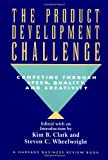 Buy The Product Development Challenge: Competing Through Speed, Quality, and Creativity from Amazon