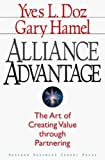 Buy Alliance Advantage: The Art of Creating Value Through Partnering from Amazon