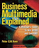 Buy Business Multimedia Explained: A Manager's Guide to Key Terms & Concepts from Amazon
