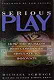 Buy Serious Play: How the World's Best Companies Simulate to Innovate from Amazon