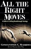 Buy All the Right Moves: A Guide to Crafting Breakthrough Strategy from Amazon
