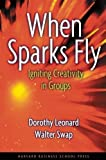 Buy When Sparks Fly: Igniting Creativity in Groups from Amazon
