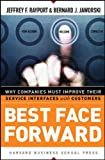 Buy Best Face Forward: Why Companies Must Improve Their Service Interfaces With Customers from Amazon
