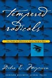 Buy Tempered Radicals: How People Use Difference to Inspire Change at Work from Amazon