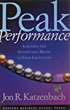 Buy Peak Performance: Aligning the Hearts and Minds of Your Employees from Amazon