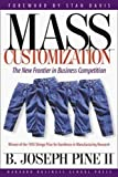 Buy Mass Customization: The New Frontier in Business Competition from Amazon