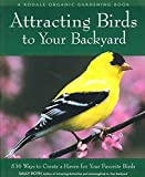 Attracting Birds to Your Backyard:...