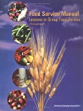 2004 Food Service Manual: Lessons in Group  Food Service  Viki Kappel Spain  - Addressing one of the most challenging aspects of camp management