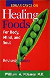 Edgar Cayce on Healing Foods for Body, Mind, and Soul