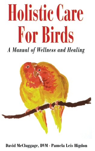 Holistic Care for Birds, McCluggage, David; Leis higdon, Pamela