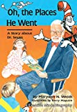 Oh, the Places He Went: A Story About Dr. Seuss-Theodor Seuss Geisel (Creative Minds Biography (Paperback))